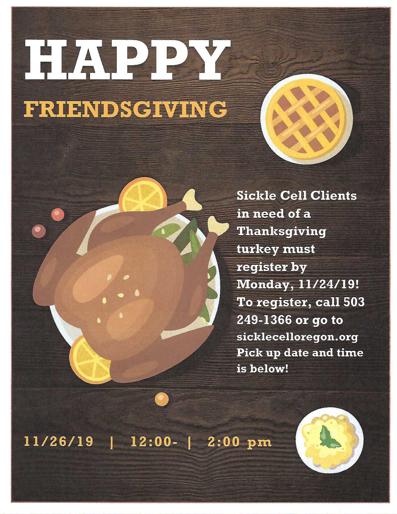 SCAFO Thanksgiving Giveaway. Sickle Cell clients in need of a Thanksgiving turkey must register by Monday, 11/24/19! To Register, call 503 249 1366 or go to sicklecelloregon.org. Pick up is on November 26, 2019, 12-2PM